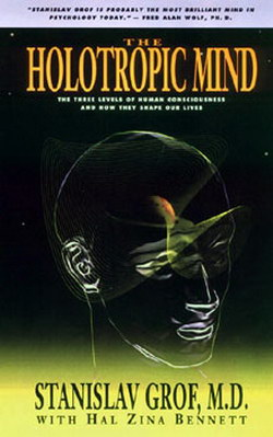 """Holotropic Mind"" - by Stanislav Grof"