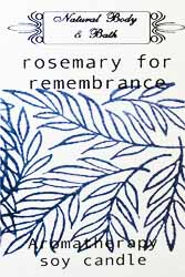 Natural Body & Bath Soy Candle - Rosemary for Remembrance