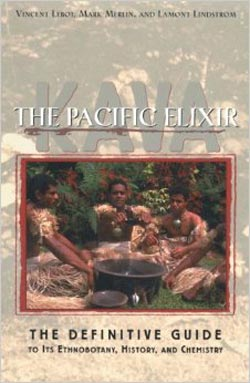 """Kava: The Pacific Elixir"" - by Vincent Lebot"